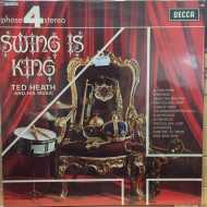 Ted Heath And His Music ‎– Swing Is King