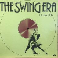THE SWING ERA Into the 50s